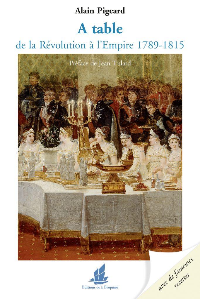 À table de la Révolution à l'Empire - Alain Pigeard