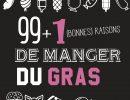 99 + 1 (bonnes) raisons de manger du gras : aujourd'hui, c'est Mardi-Gras !